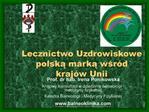 Lecznictwo Uzdrowiskowe polska marka wsr d kraj w Unii