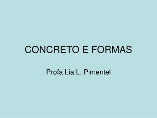 CONCRETO E FORMAS