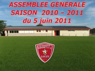 ASSEMBLEE GENERALE SAISON  2010 – 2011 du 5 juin 2011