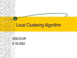 Local Clustering Algorithm