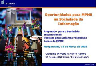 Oportunidades para MPME  na Sociedade da Informação Preparado  para o Seminário Internacional: