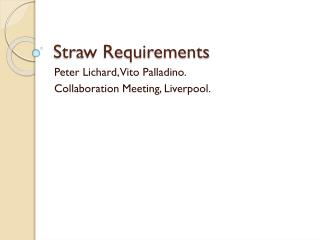 Straw Requirements