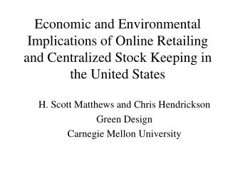 Economic and Environmental Implications of Online Retailing and Centralized Stock Keeping in the United States