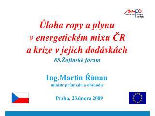 loha ropy a plynu v energetick m mixu CR a krize v jejich dod vk ch  85. of nsk  f rum