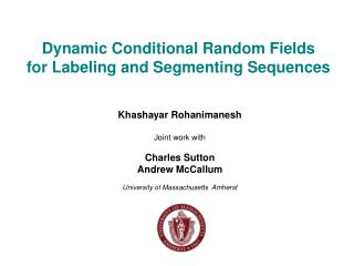 Dynamic Conditional Random Fields for Labeling and Segmenting Sequences