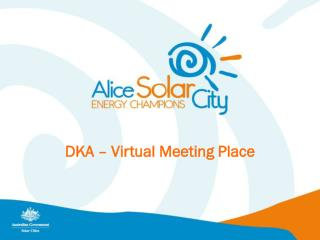 DKA – Virtual Meeting Place