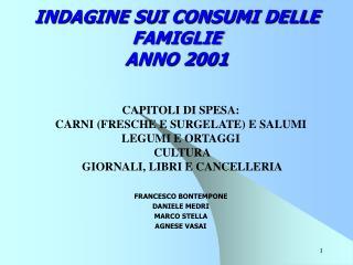 INDAGINE SUI CONSUMI DELLE FAMIGLIE ANNO 2001