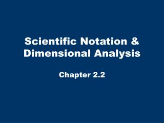 Scientific Notation & Dimensional Analysis