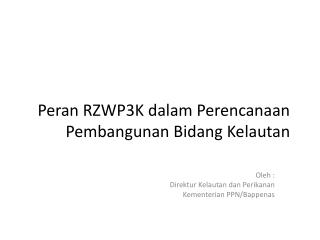 Peran RZWP3K dalam Perencanaan Pembangunan  Bidang  Kelautan