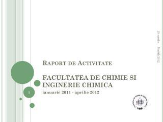 Raport  de  Activitate FACULTATEA DE CHIMIE SI INGINERIE CHIMICA