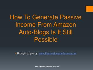 How To Generate Passive Income From Amazon Auto-Blogs: Is It