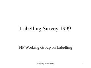 Labelling Survey 1999