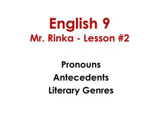 English 9 Mr. Rinka - Lesson #2