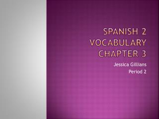 Spanish 2  Vocabulary Chapter 3