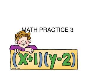 MATH PRACTICE 3