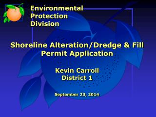 Shoreline Alteration/Dredge & Fill Permit Application Kevin Carroll District 1