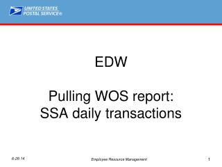 EDW Pulling WOS report: SSA daily transactions