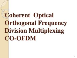 Coherent  Optical Orthogonal Frequency Division Multiplexing CO-OFDM