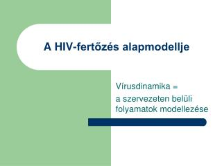 A HIV-fertőzés alapmodellje