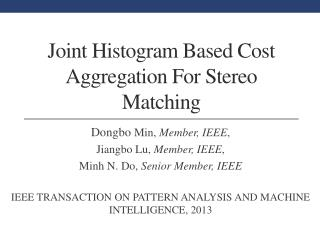Joint Histogram Based Cost Aggregation For Stereo Matching