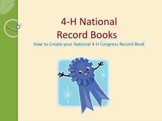 4-H National  Record Books How to Create your National 4-H Congress Record Book