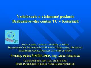 Vzdelávacie a výskumné poslanie  B ezbariérového centra  T U v  K ošiciach