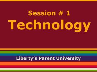 Session # 1 Technology