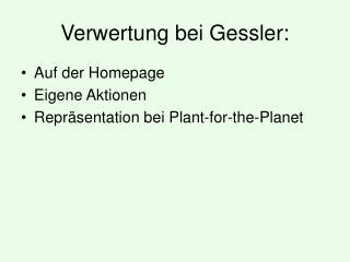 Verwertung bei Gessler: