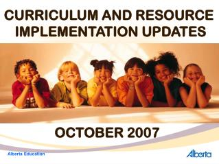 CURRICULUM AND RESOURCE  IMPLEMENTATION UPDATES