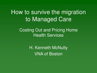 How to survive the migration to Managed Care