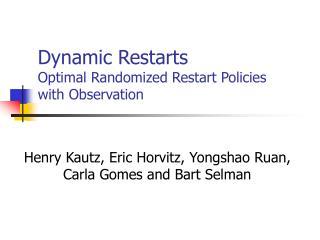 Dynamic Restarts Optimal Randomized Restart Policies  with Observation
