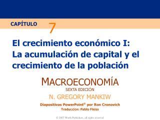 El crecimiento económico I:   La acumulación de capital y el crecimiento de la población
