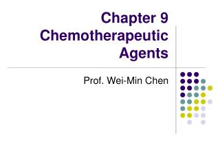 Chapter 9 Chemotherapeutic Agents