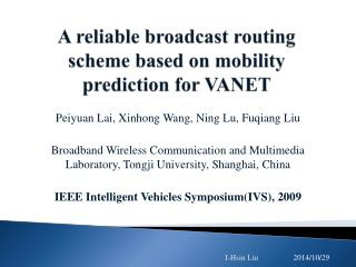 A reliable broadcast routing scheme based on mobility prediction for VANET