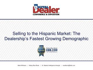Selling to the Hispanic Market: The Dealership's Fastest Growing Demographic