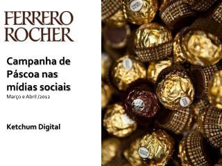 Campanha de  P�scoa nas  m�dias sociais Mar�o e Abril /2012 Ketchum  Digital