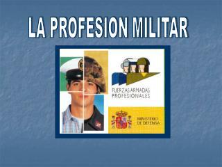 LA PROFESION MILITAR