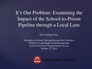 It's  Our Problem:  Examining  the Impact of the School-to-Prison Pipeline through a Local Lens