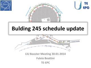 Bulding  245 schedule update