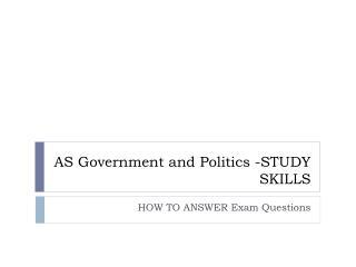 AS Government and Politics -STUDY SKILLS