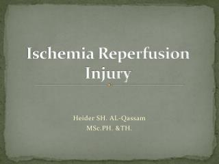 Ischemia Reperfusion Injury