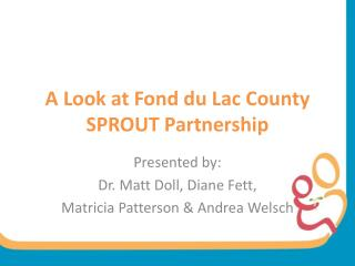 A Look at Fond du Lac County SPROUT Partnership