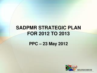 SADPMR STRATEGIC PLAN FOR 2012 TO 2013
