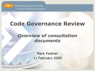 Code Governance Review  Overview of consultation documents