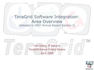 TeraGrid Software Integration: Area Overview (detailed in 2007 Annual Report Section 3)