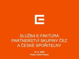 SLUŽBA E-FAKTURA PARTNERSTVÍ SKUPINY ČEZ  A ČESKÉ SPOŘITELNY