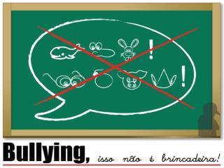 Bullying, isso n�o � brincadeira!