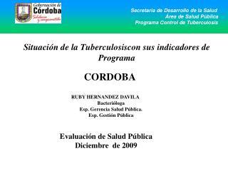 Situación de la Tuberculosiscon sus indicadores de Programa
