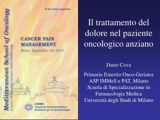 Il trattamento del dolore nel paziente oncologico anziano Dario Cova