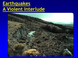 Earthquakes A Violent Interlude